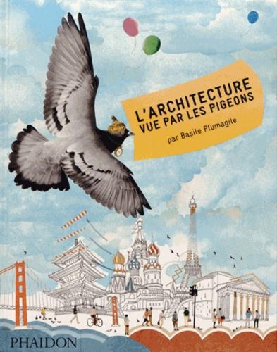 Vignette du document L'architecture vue par les pigeons