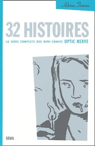 Vignette du document 32 histoires : la série complète des mini-comics Optic Nerve