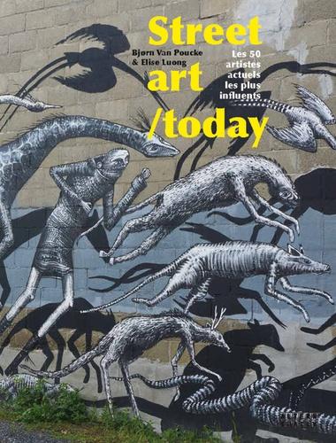 Vignette du document Street art-today : les 50 artistes actuels les plus influents