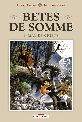 Vignette du document Bêtes de somme. 1, Mal de chiens