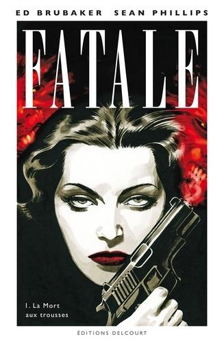 Vignette du document Fatale. 1, la mort aux trousses