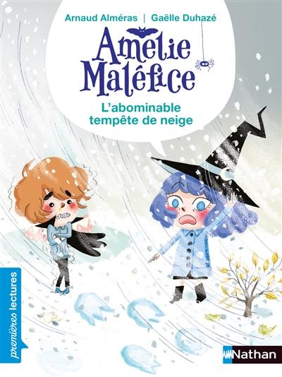 Amélie Maléfice : L'abominable tempête de neige