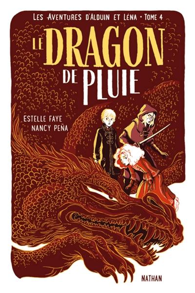 Les aventures d'Alduin et Léna (4) : Le dragon de pluie