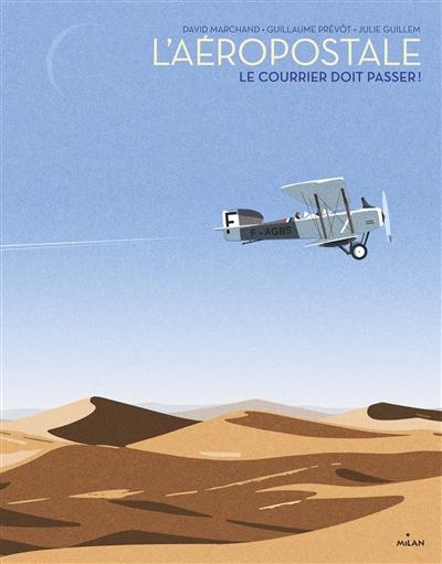 L'aéropostale : le courrier doit passer !