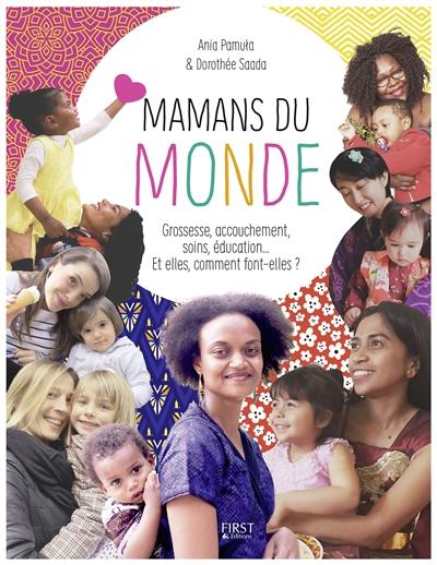 Mamans du monde : grossesse, accouchemen ...
