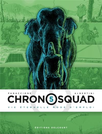 Chronosquad (5) : Vie éternelle mode d'emploi