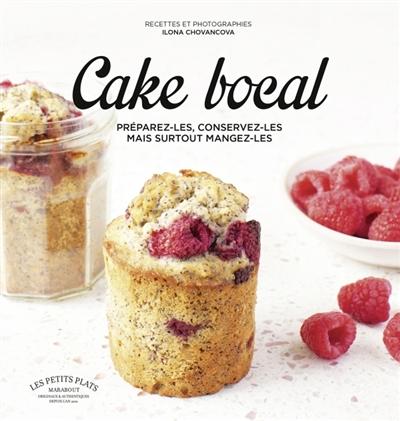 Cake bocal : préparez-les, conservez-les mais surtout mangez-les