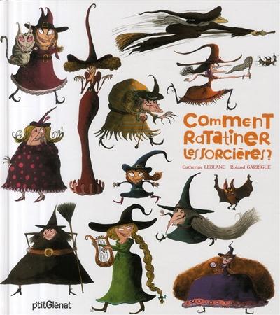 Comment ratatiner les sorcières?