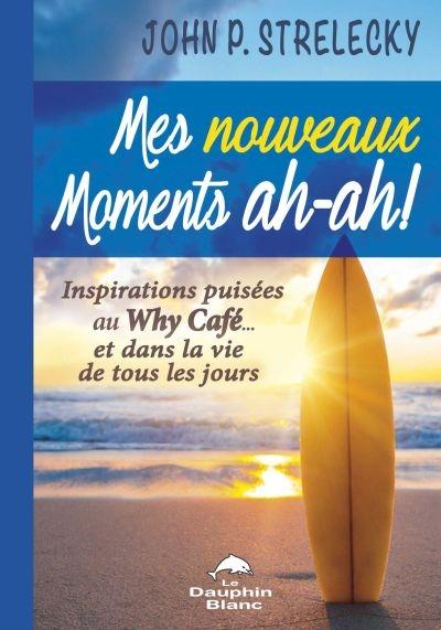 Mes nouveaux moments ah-ah ! : inspirati ...