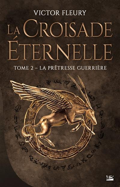 La croisade éternelle (2) : La prêtresse guerrière