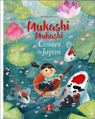 Mukashi mukashi : contes du Japon. Recueil 1